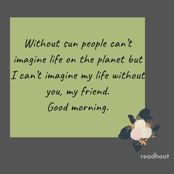 110 Good Morning Quotes For Friends Good Morning Message